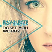 Don't You Worry by Shaun Bate