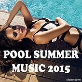 Pool Summer Music 2015 by Various Artists