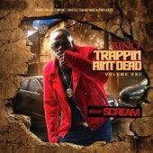 Trappin Ain't Dead, Vol. 1 von Bino