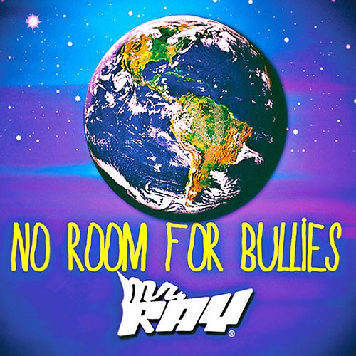 No Room for Bullies by Mr. Ray