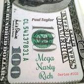 Mega Nasty Rich (Series #002) by Paul Taylor