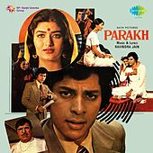 Parakh (Original Motion Picture Soundtrack) by Various Artists