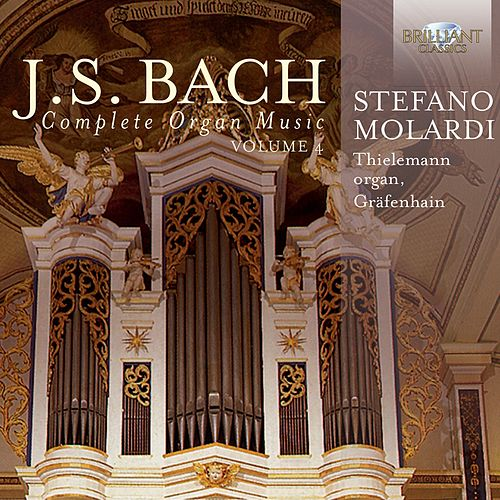 J.S. Bach: Complete Organ Music Vol. 4 by Stefano Molardi