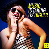 Music Is Taking Us Higher by Various Artists