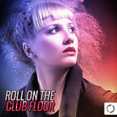 Roll on the Club Floor by Various Artists