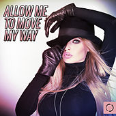 Allow Me to Move My Way by Various Artists