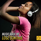 Music Made Me Lose Control by Various Artists