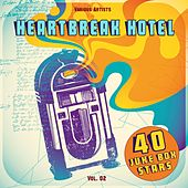 Heartbreak Hotel, Vol. 02 (40 Juke Box Stars) von Various Artists