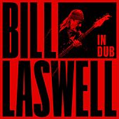 In Dub von Bill Laswell