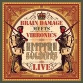 Empire Soldiers Live de Vibronics Brain Damage