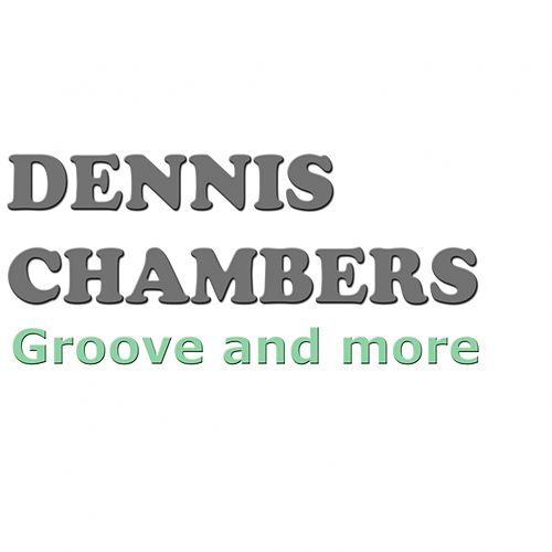 Groove and More by Dennis Chambers