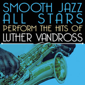 Smooth Jazz All Stars Perform the Hits of Luther Vandross de Smooth Jazz Allstars