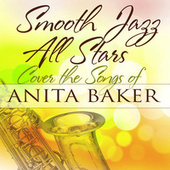 Smooth Jazz All Stars Cover the Songs of Anita Baker de Smooth Jazz Allstars