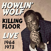 Killing Floor Live 1964-1973 by Howlin' Wolf