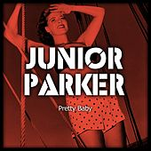 Pretty Baby by Junior Parker