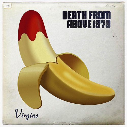 Virgins by Death From Above 1979