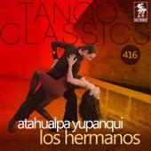 Los Hermanos (Historical Recordings) by Atahualpa Yupanqui