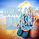 Lounge Cafe Hiddensee - Chillout Sounds 2015 de Various Artists