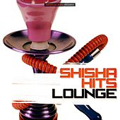 Shisha Hits Lounge von Various Artists