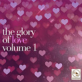 The Glory of Love, Vol. 1 by Various Artists