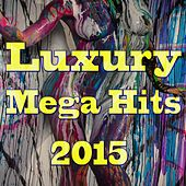 Luxury Mega Hits 2015 de Various Artists