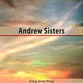 Sing Sing Sing by The Andrew Sisters