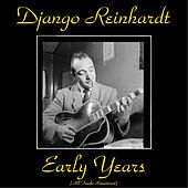 Django Reinhardt Early Years (All Tracks Remastered) de Django Reinhardt