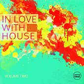 In Love with House, Vol. 2 (Deluxe Selection of Finest Deep Electronic Music) by Various Artists