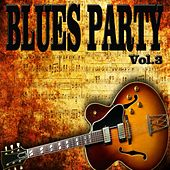 Blues Party, Vol. 3 de Various Artists