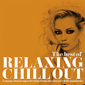 The Best of Relaxing Chill Out (Lounge Music Top Selection from the Classic Chill Standards) di Various Artists