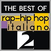 The best of rap-hip hop italiano, vol. 2 by Various Artists