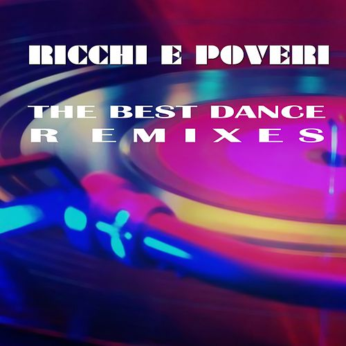 The Best Dance Remixes di Ricchi E Poveri