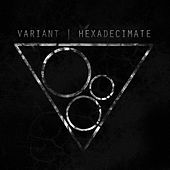 Hexadecimate - Single von Variant