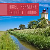 Insel Fehmarn Chillout Lounge by Various Artists