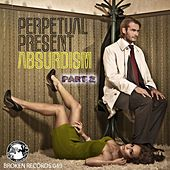 Absurdism, Pt. 2 - Single by Perpetual Present