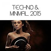 Techno & Minimal 2015 by Various Artists