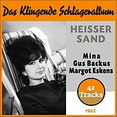 Heisser Sand (Das Klingende Schlageralbum - 1962 - 42 Tracks) by Various Artists