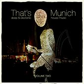 That's Munich, Vol. 2 (Deep & Electonic House Music) by Various Artists