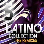 Latino Collection, Vol. 5 (The Remixes) by Various Artists