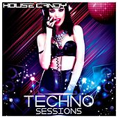 House Candy: Techno Sessions by Various Artists