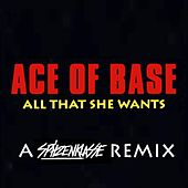 All That She Wants (A Spitzenklasse Remix) de Ace Of Base