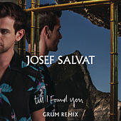 Till I Found You (Grum Remix) by Josef Salvat