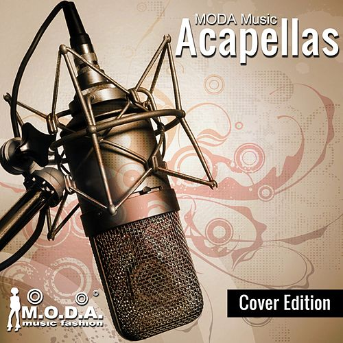 MODA Music Acapellas – Cover Edition - EP by Various Artists