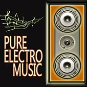 Pure Electro Music by Various Artists