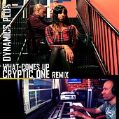 What Comes Up (Cryptic One Remix) by Dynamics Plus