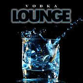 Vodka Lounge von Various Artists