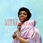 Wrap Your Troubles in Dreams von Lorez Alexandria