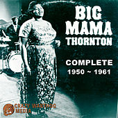 Big Mama Thornton: Complete 1950-1961 de Big Mama Thornton