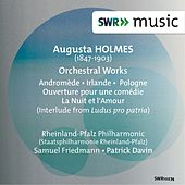 Holmès: Orchestral Works de Deutsche Staatsphilharmonie Rheinland-Pfalz