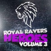 Royal Ravers Heroes, Vol. 3 by Various Artists